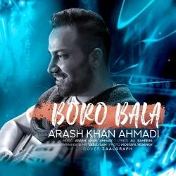 دانلود موزیک ویدیو برو بالا از آرش خان احمدی