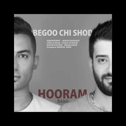 متن آهنگ بگو چی شد از هورام بند | دانلود موزیک ویدیو